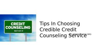 Tips In Choosing Credible Credit Counseling Service.pptx