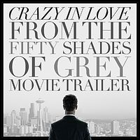 Crazy In Love - Fifty Shades of Grey version.mp3